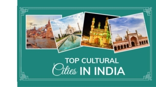 Top Cultural Cities In India