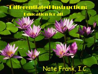 Differentiated Instruction: Education for all