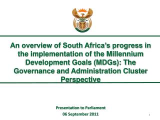 An overview of South Africa s progress in the implementation of the Millennium Development Goals MDGs: The Governance an