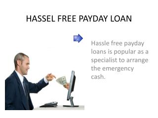 Hassle free payday loans