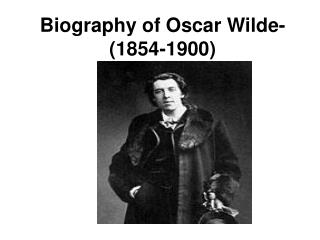 Biography of Oscar Wilde-(1854-1900)