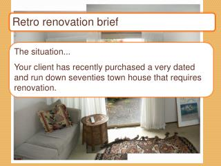 Retro renovation brief