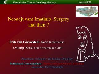 Neoadjuvant Imatinib, Surgery and then ?
