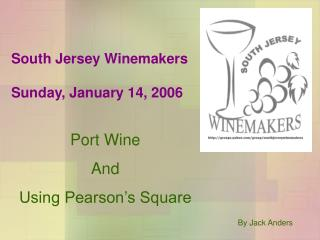 South Jersey Winemakers  Sunday, January 14, 2006