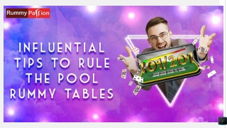 Influential Tips to Rule the Pool Rummy Tables!