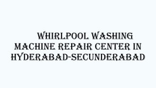 Whirlpool Service Center in Hyderabad-Secunderabad