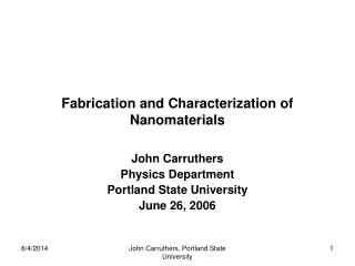Fabrication and Characterization of Nanomaterials