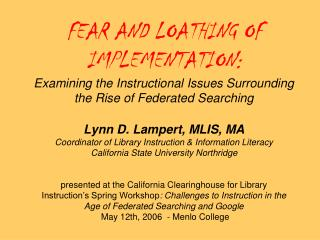 FEAR AND LOATHING OF IMPLEMENTATION:  Examining the Instructional Issues Surrounding the Rise of Federated Searching