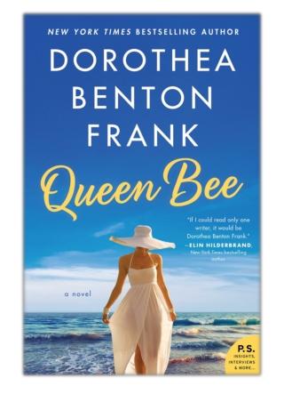 [PDF] Free Download Queen Bee By Dorothea Benton Frank