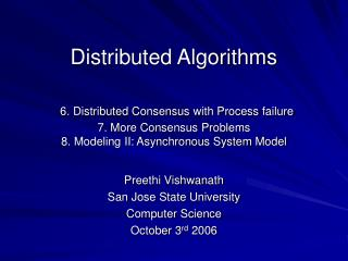 Distributed Algorithms   6. Distributed Consensus with Process failure 7. More Consensus Problems 8. Modeling II: Asynch