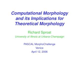 Computational Morphology and its Implications for Theoretical Morphology