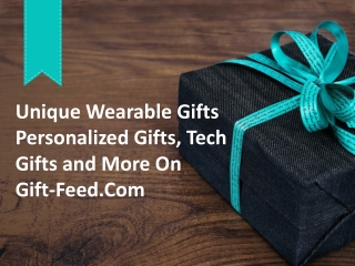 Unique Wearable Gifts - Personalized Gifts, Tech Gifts and More On Gift Feed