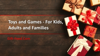 Toys and Games - For Kids, Adults and Families