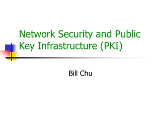 Network Security and Public Key Infrastructure (PKI)