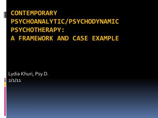 Contemporary  Psychoanalytic/Psychodynamic Psychotherapy:  A Framework and Case Example