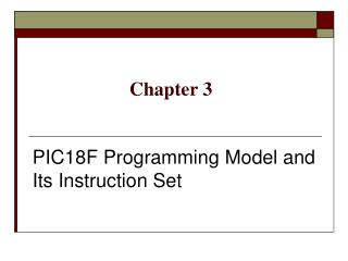 PIC18F Programming Model and Its Instruction Set