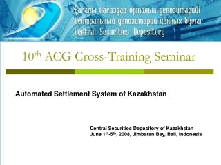 10 th  ACG Cross-Training Seminar