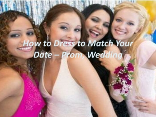 How To Dress To Match Your Date