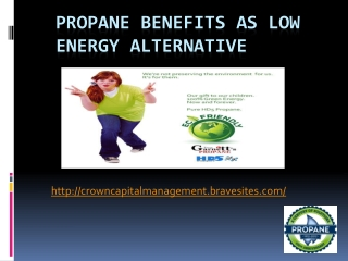 Crown Capital Eco Management: Propane benefits as alternativ