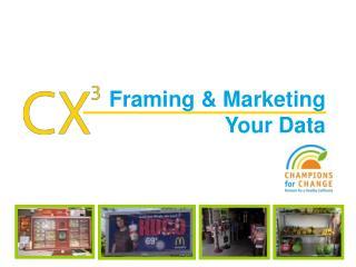 Framing & Marketing Your Data