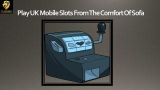Play UK Mobile Slots From The Comfort Of Sofa