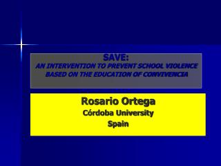 SAVE: AN INTERVENTION TO PREVENT SCHOOL VIOLENCE BASED ON THE EDUCATION OF CONVIVENCIA