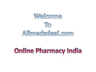 Choose the Trusted Online Pharmacy in India - Allmedsdeal.com