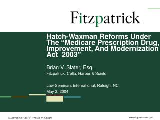 Hatch-Waxman Reforms Under The  Medicare Prescription Drug, Improvement, And Modernization Act  2003   Brian V. Slater,