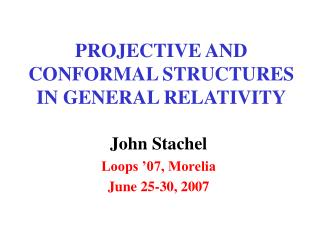 PROJECTIVE AND CONFORMAL STRUCTURES IN GENERAL RELATIVITY