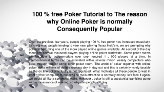 100 % free Poker Tutorial to The reason why Online Poker is normally Consequently Popular