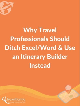 Advantages of an Itinerary Builder over Excel/Word