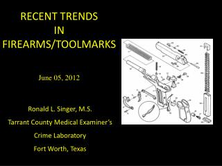 RECENT TRENDS IN FIREARMS/TOOLMARKS