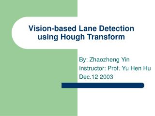 Vision-based Lane Detection using Hough Transform