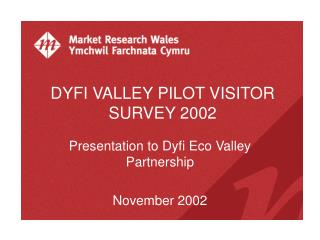 DYFI VALLEY PILOT VISITOR SURVEY 2002