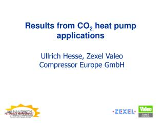 Results from CO 2  heat pump applications