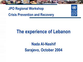 The experience of Lebanon  Nada Al-Nashif Sarajevo, October 2004