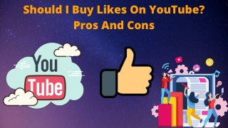 Should I Buy Likes On YouTube? Pros And Cons