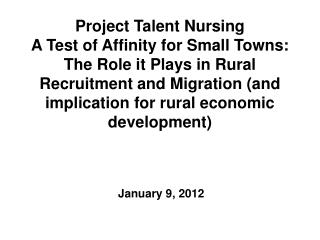 Project Talent Nursing A Test of Affinity for Small Towns:  The Role it Plays in Rural Recruitment and Migration and imp