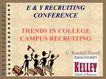 E  Y RECRUITING  CONFERENCE  TRENDS IN COLLEGE CAMPUS RECRUITING
