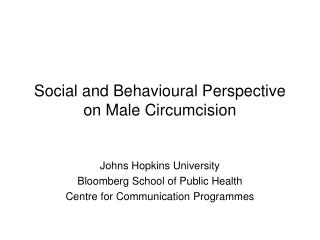 Social and Behavioural Perspective on Male Circumcision