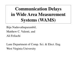 Communication Delays  in Wide Area Measurement Systems WAMS