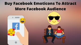Buy Facebook Emoticons To Attract More Facebook Audience