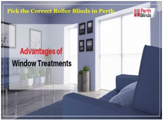 Pick the CorrectRoller Blinds in Perth