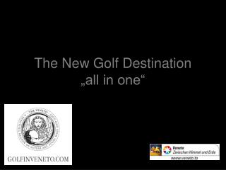 The New Golf Destination  all in one