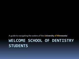 Welcome School of Dentistry Students