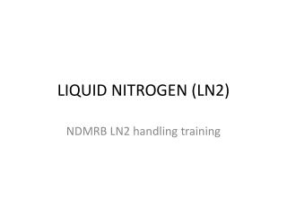 LIQUID NITROGEN (LN2)
