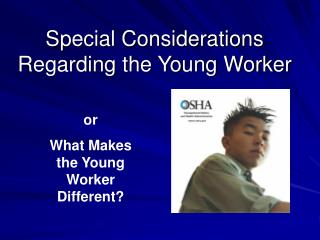 Special Considerations Regarding the Young Worker