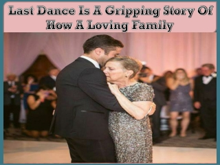 Last Dance Is A Gripping Story Of How A Loving Family