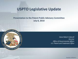 USPTO Legislative Update Presentation to the Patent Public Advisory Committee July 8, 2010