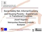 Social Safety Net, Informal Economy and Housing Poverty   Experiences in Transitional Countries